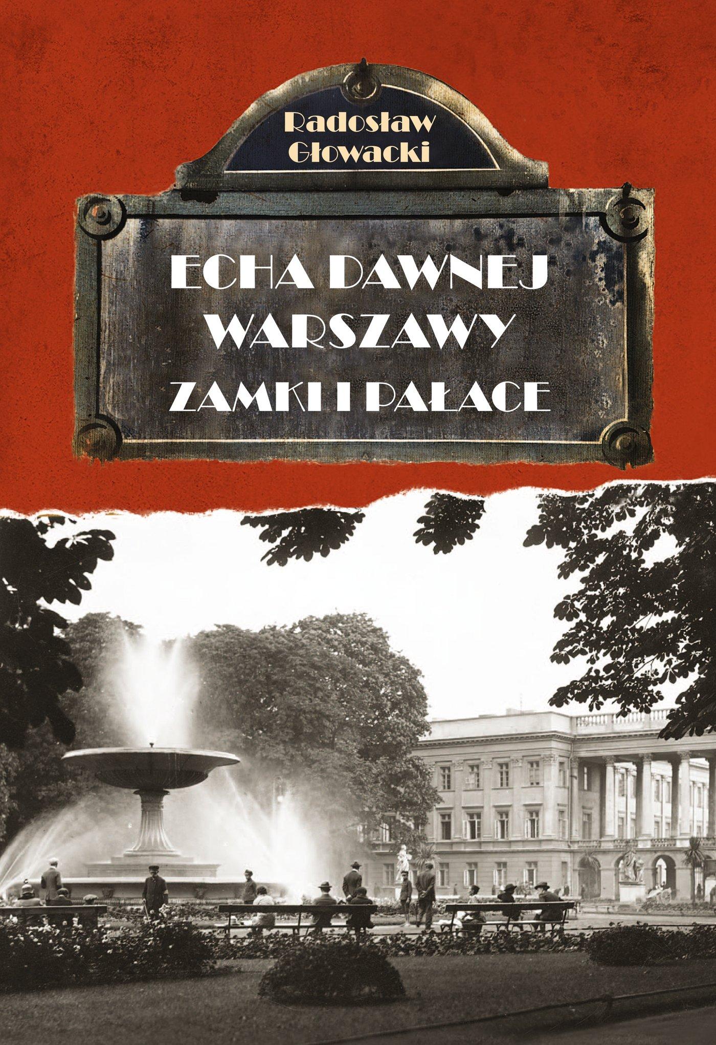 Echa Dawnej Warszawy Zamki i Pałace - Ebook (Książka EPUB) do pobrania w formacie EPUB