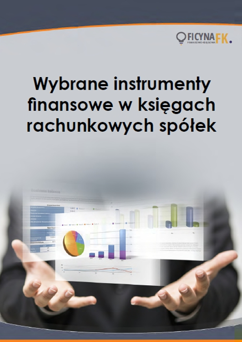 Wybrane instrumenty finansowe w księgach rachunkowych spółek - Ebook (Książka PDF) do pobrania w formacie PDF