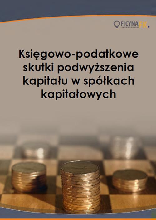 Księgowo-podatkowe skutki podwyższenia kapitału w spółkach kapitałowych - Ebook (Książka PDF) do pobrania w formacie PDF