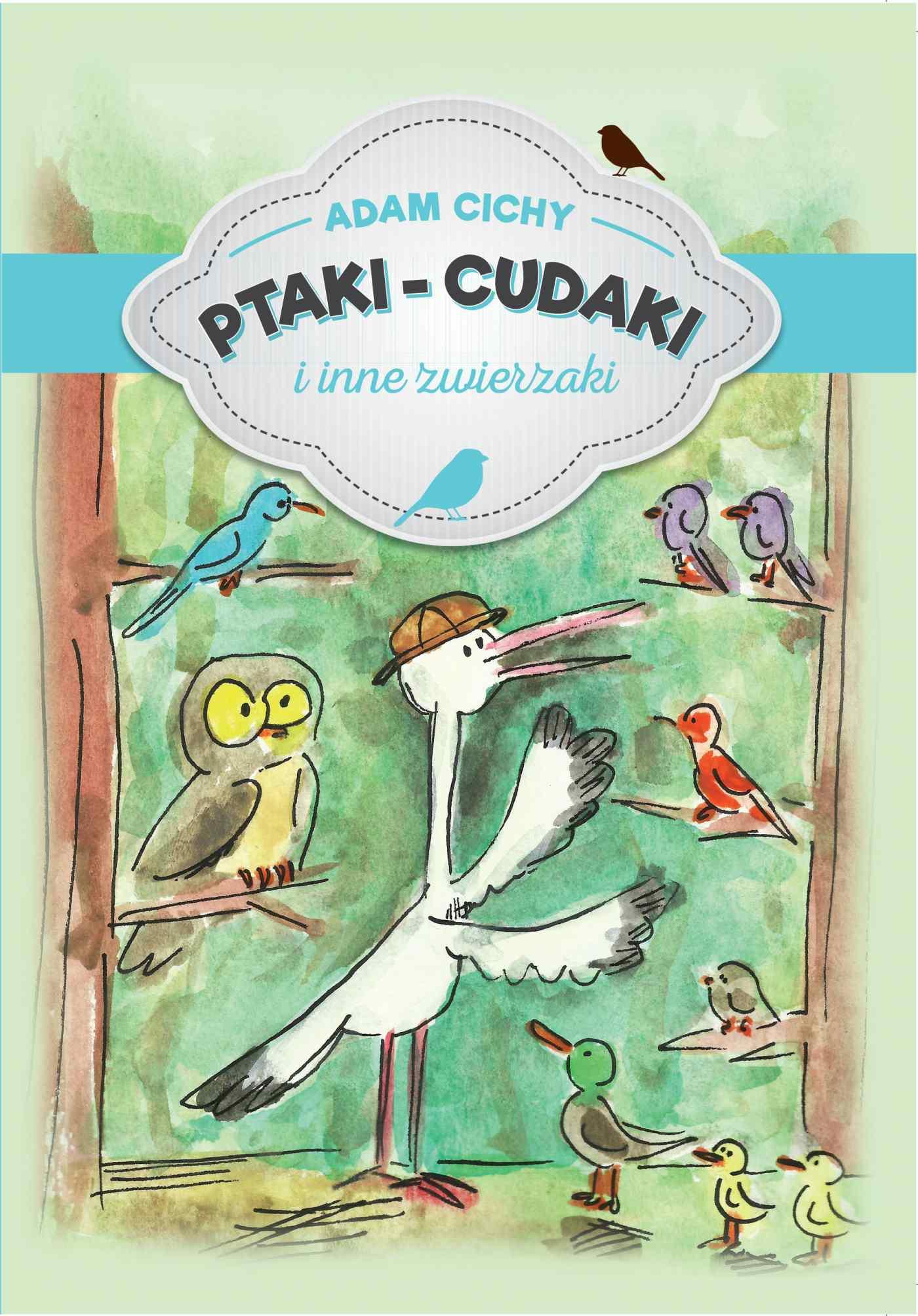 Ptaki – cudaki i inne zwierzaki - Ebook (Książka EPUB) do pobrania w formacie EPUB