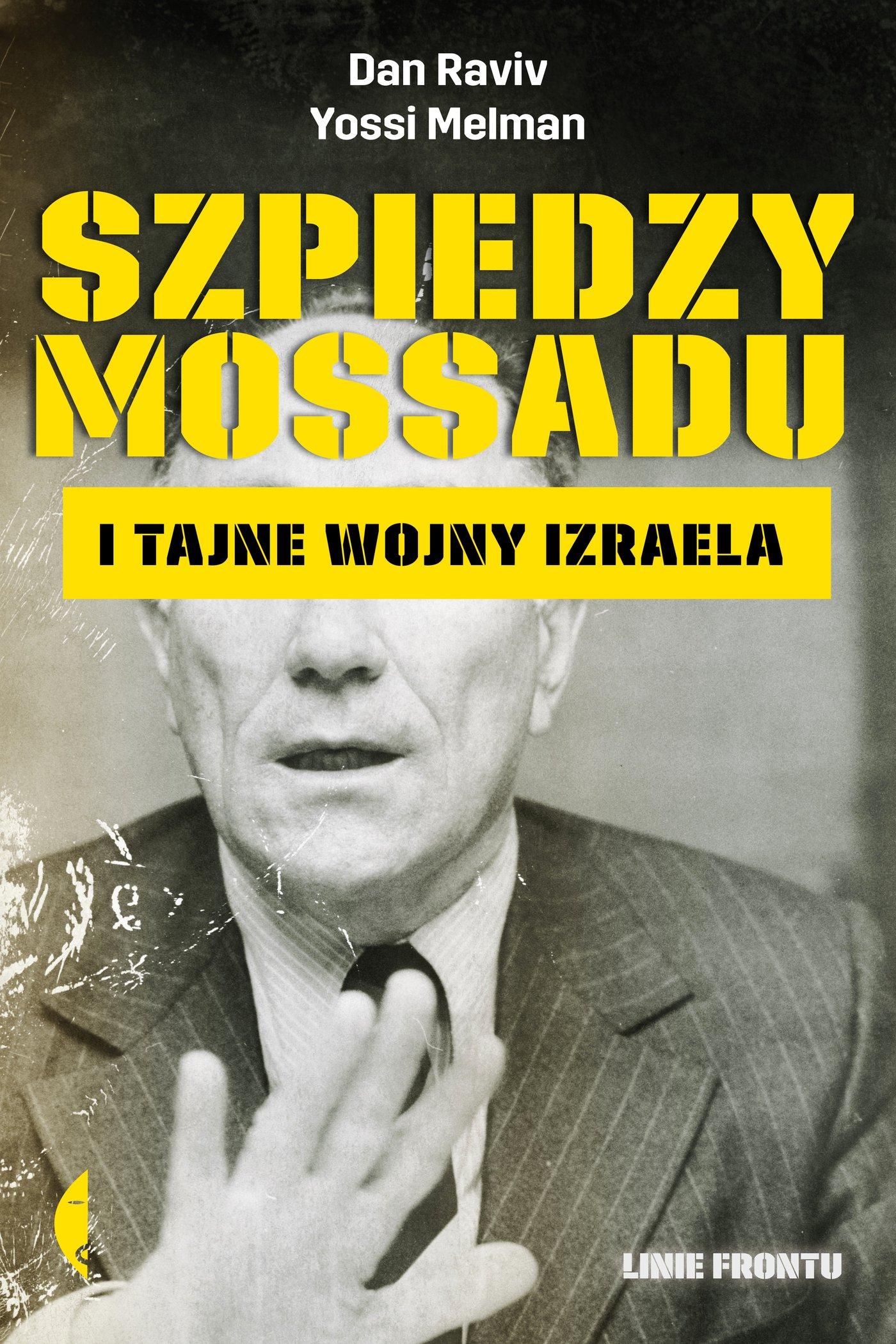 Szpiedzy Mossadu i tajne wojny Izraela - Ebook (Książka EPUB) do pobrania w formacie EPUB