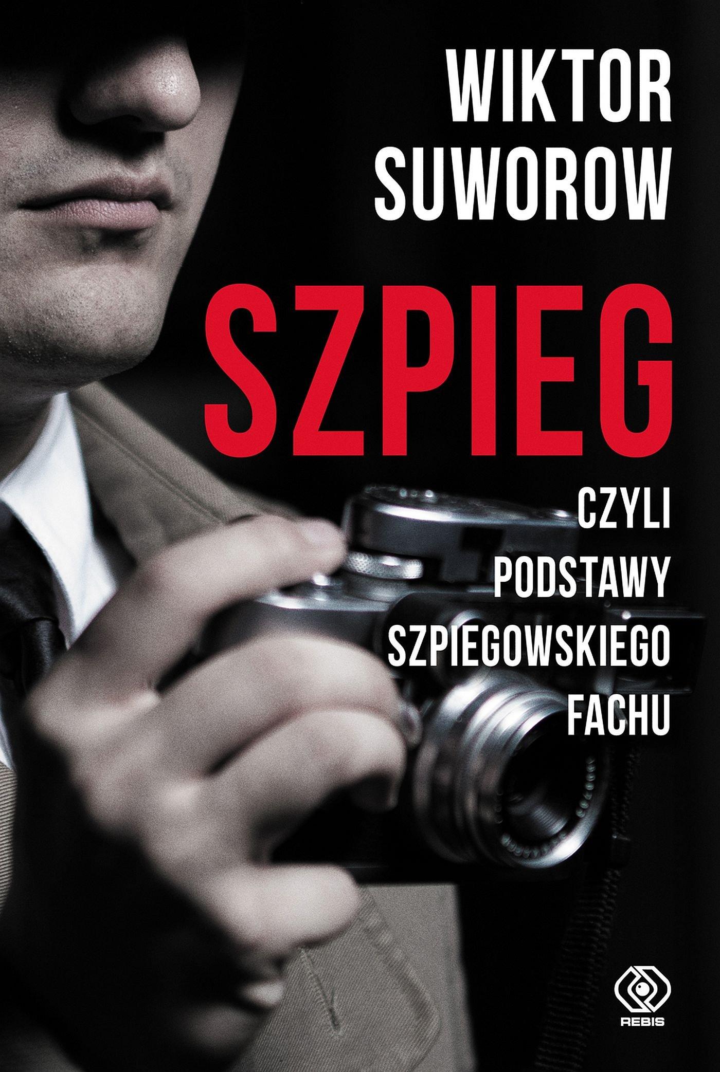 Szpieg, czyli podstawy szpiegowskiego fachu - Ebook (Książka EPUB) do pobrania w formacie EPUB