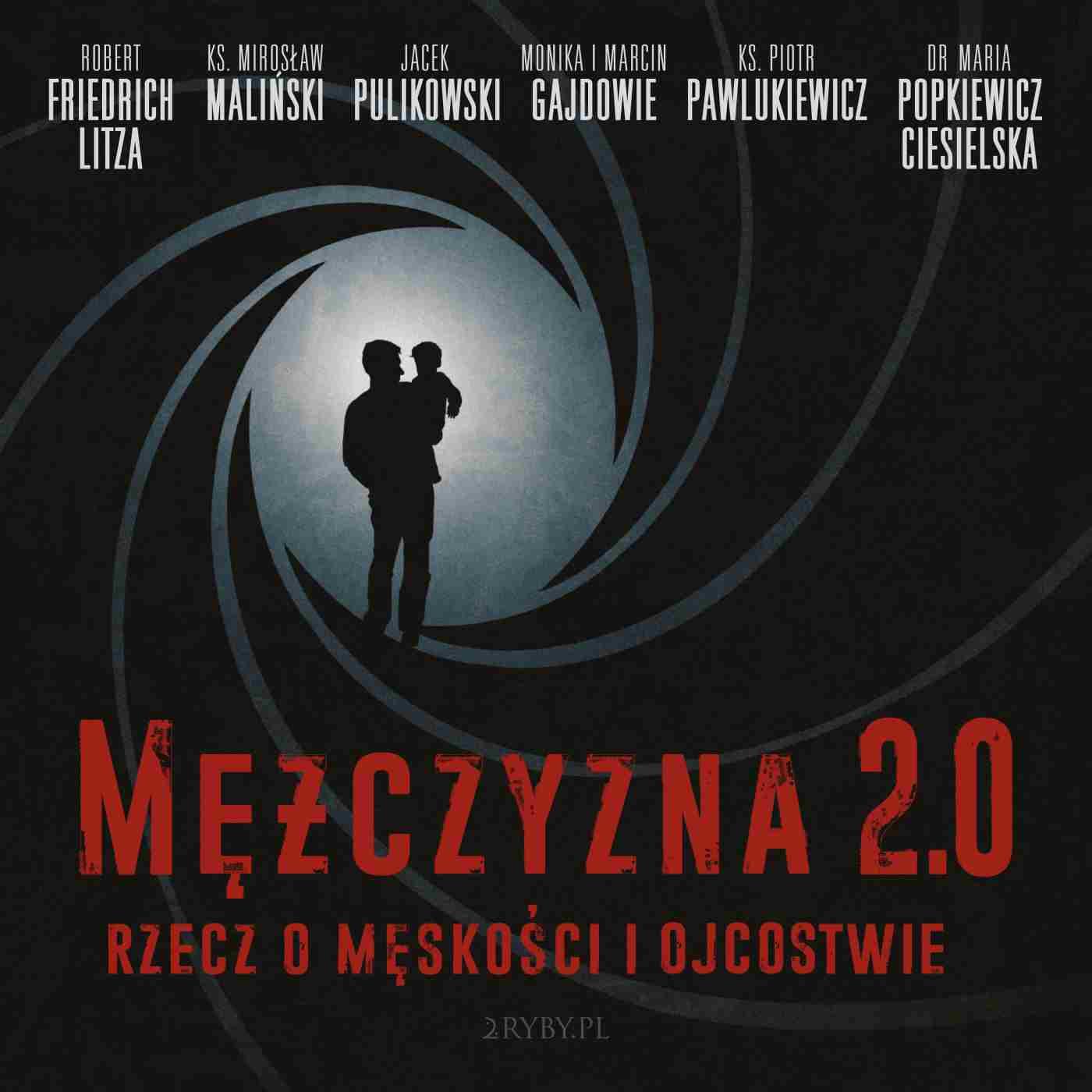 Mężczyzna 2.0 - rzecz o męskości i ojcostwie - Audiobook (Książka audio MP3) do pobrania w całości w archiwum ZIP