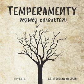 Temperamenty - rozwój charakteru - Audiobook (Książka audio MP3) do pobrania w całości w archiwum ZIP