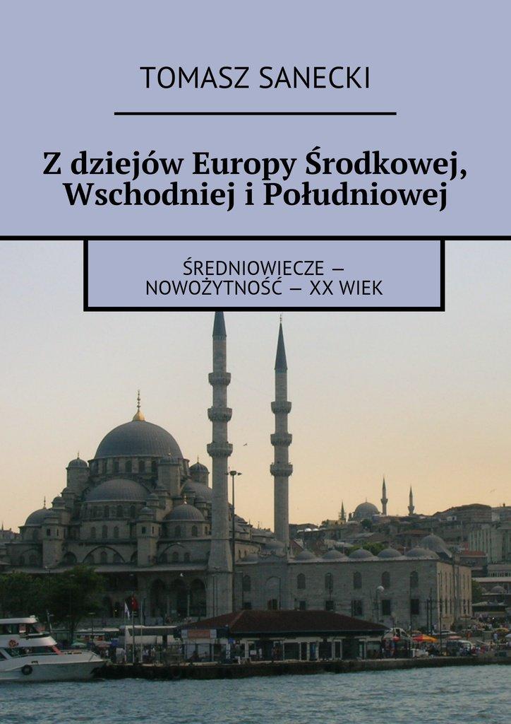 Z dziejów Europy Środkowej, Wschodniej i Południowej - Ebook (Książka EPUB) do pobrania w formacie EPUB