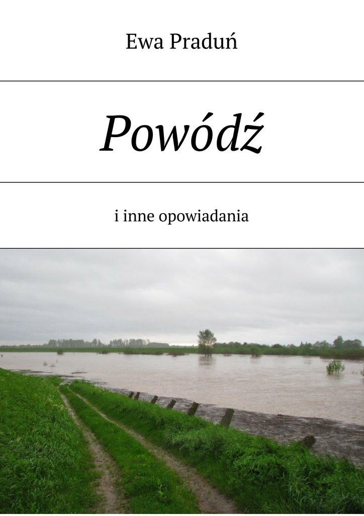 Powódź - Ebook (Książka EPUB) do pobrania w formacie EPUB