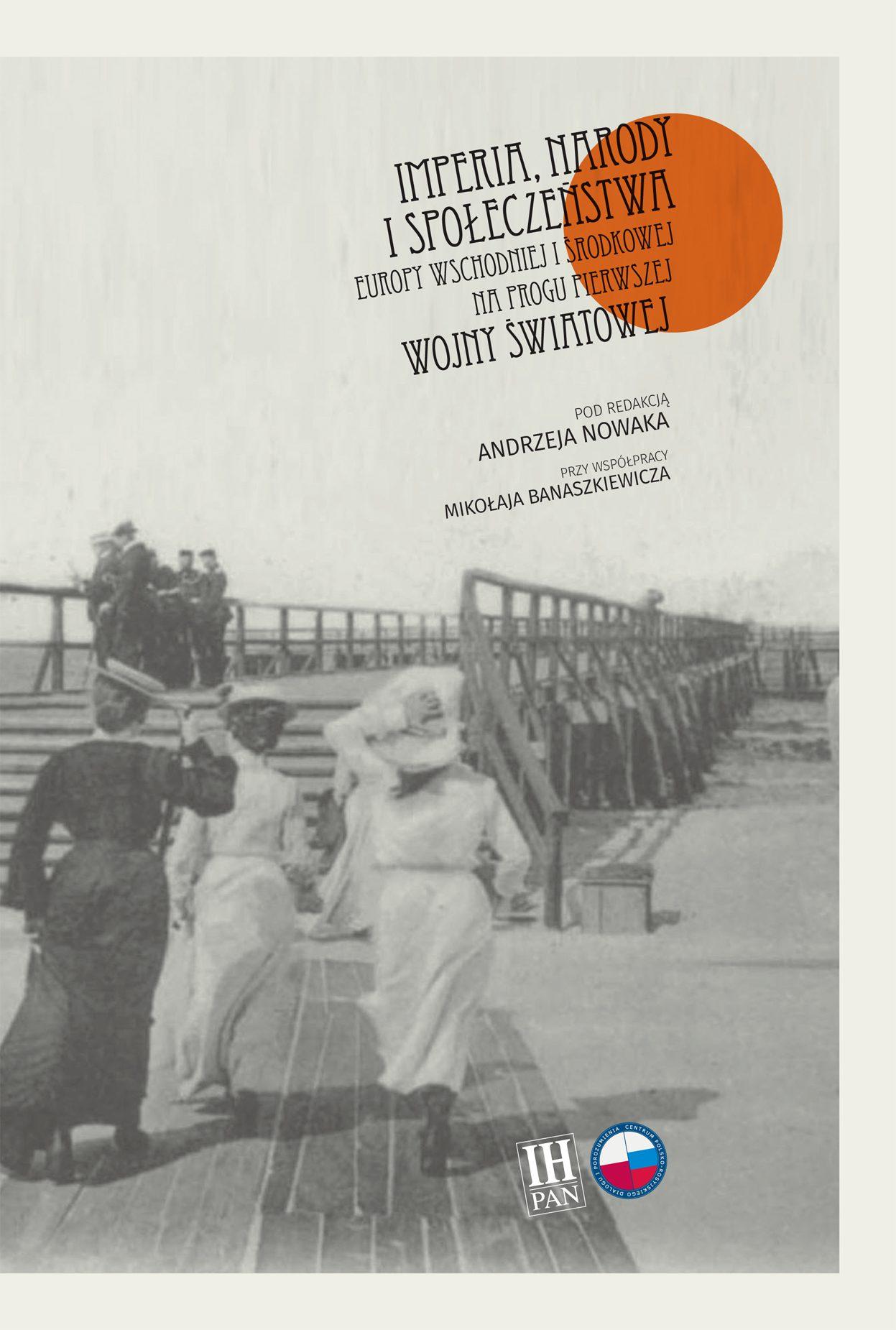 Imperia, narody i społeczeństwa Europy Wschodniej i Środkowej na progu pierwszej wojny światowej - Ebook (Książka na Kindle) do pobrania w formacie MOBI