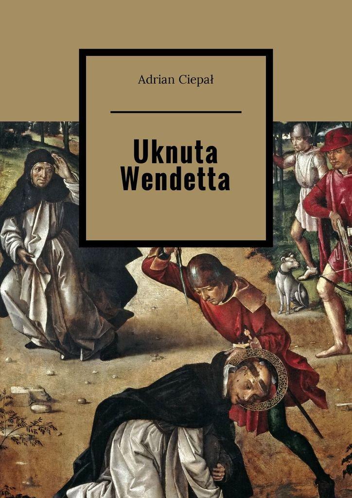 Uknuta Wendetta - Ebook (Książka na Kindle) do pobrania w formacie MOBI