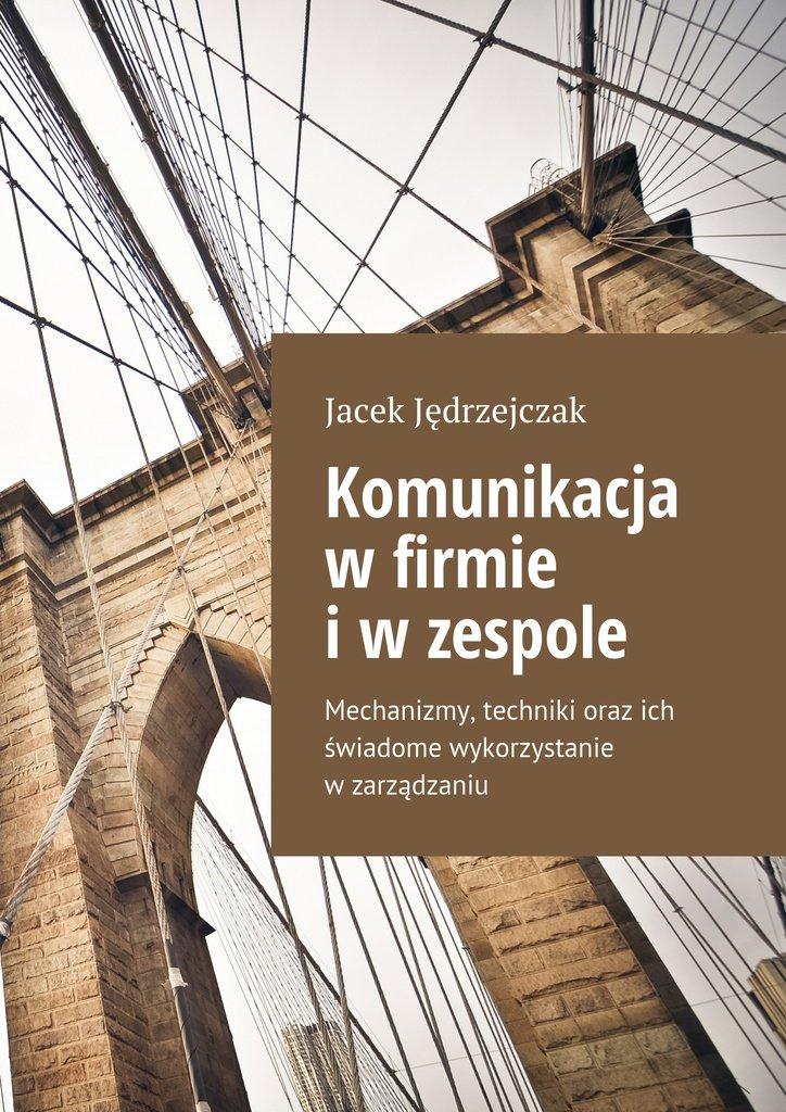 Komunikacja wfirmie iwzespole - Ebook (Książka EPUB) do pobrania w formacie EPUB