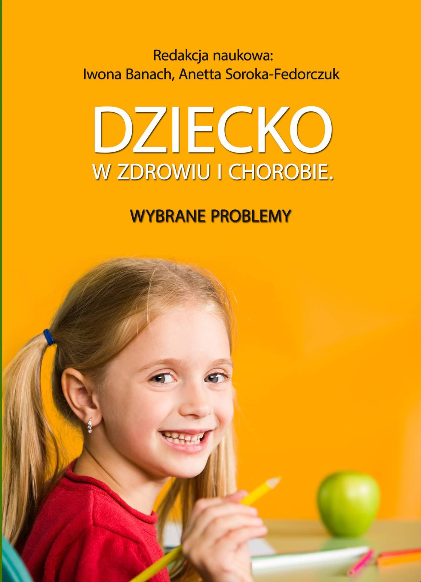 Dziecko w zdrowiu i chorobie. Wybrane problemy - Ebook (Książka PDF) do pobrania w formacie PDF