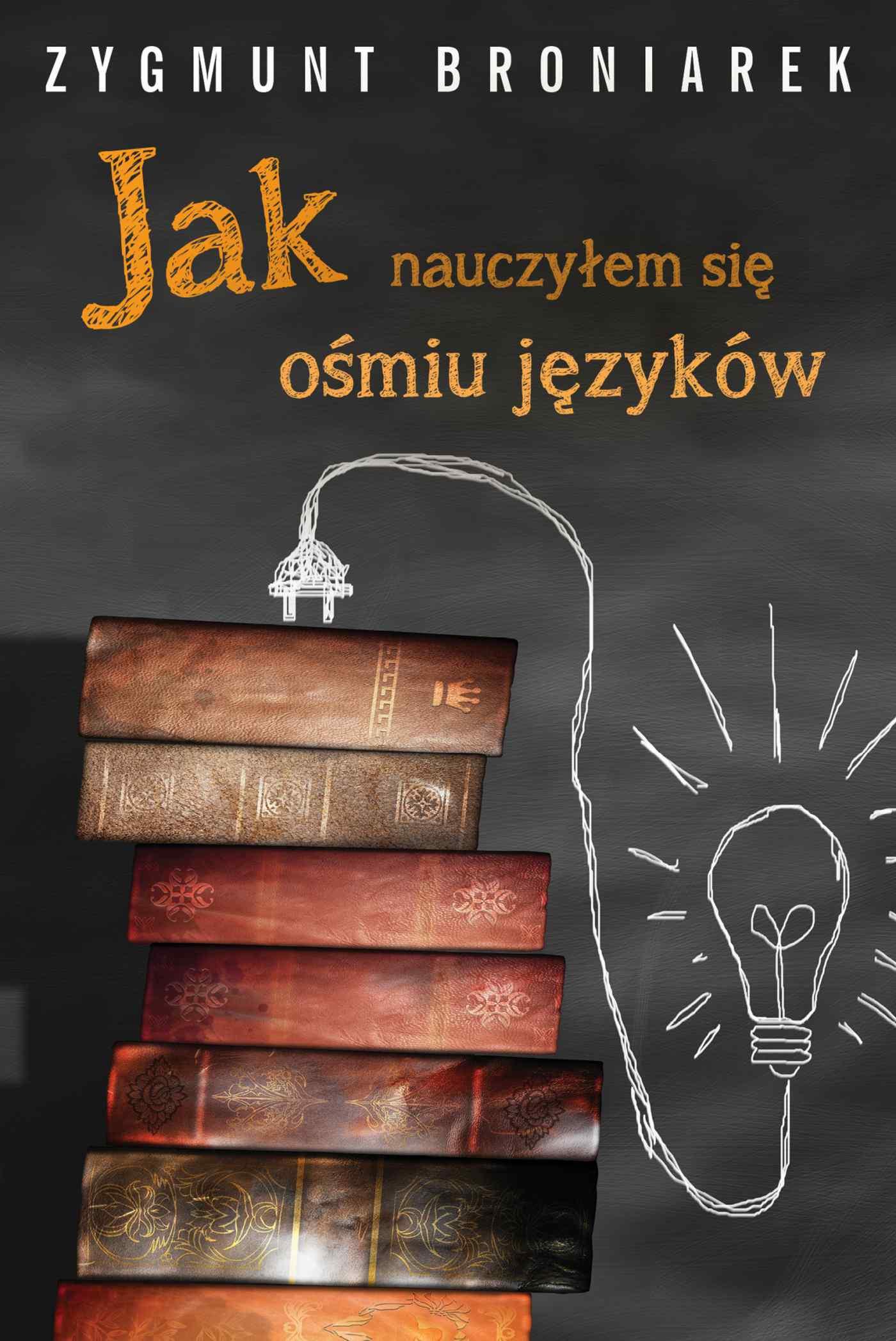Jak nauczyłem się ośmiu języków obcych - Ebook (Książka PDF) do pobrania w formacie PDF
