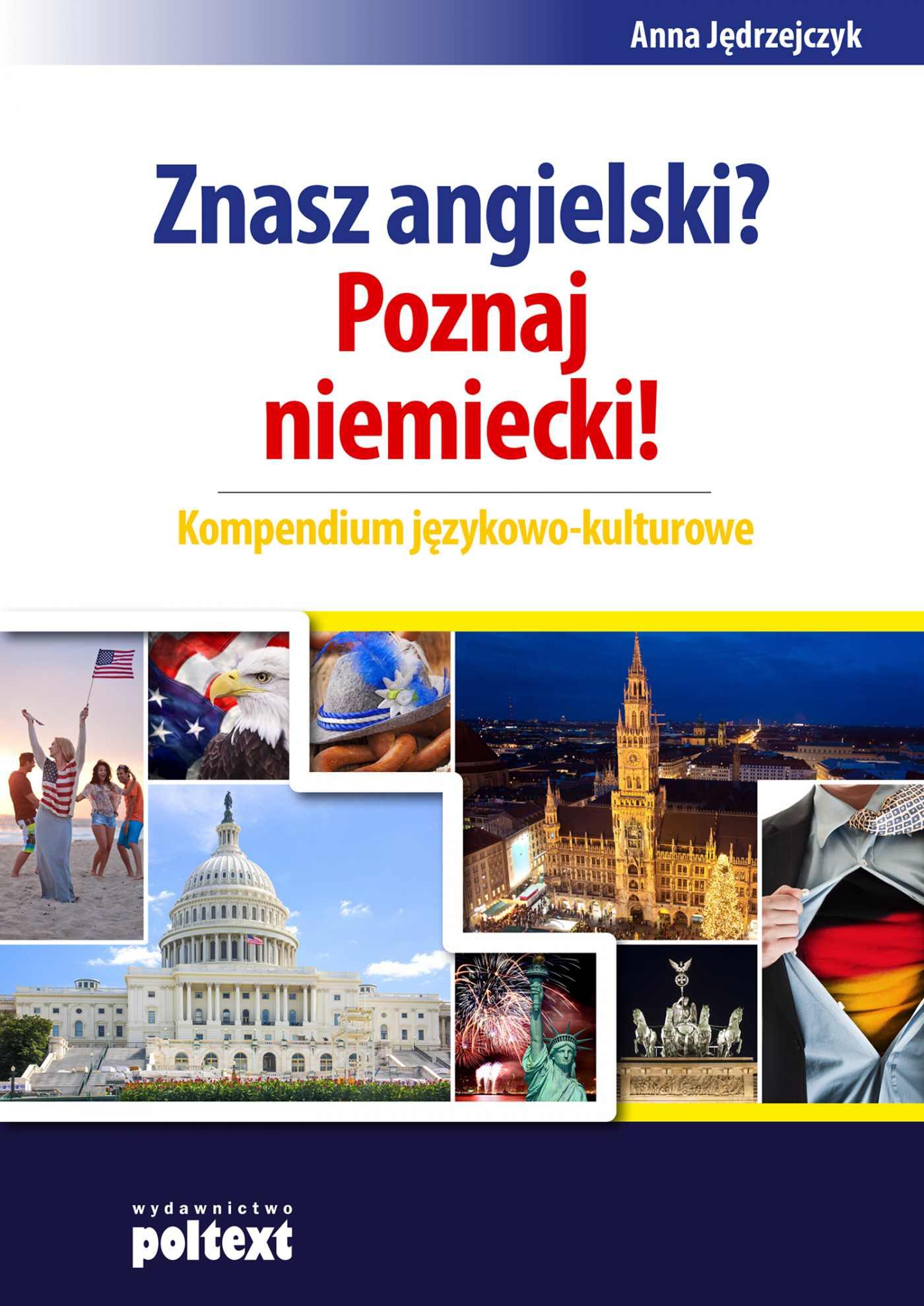 Znasz angielski? Poznaj niemiecki! Kompendium językowo-kulturowe - Ebook (Książka PDF) do pobrania w formacie PDF
