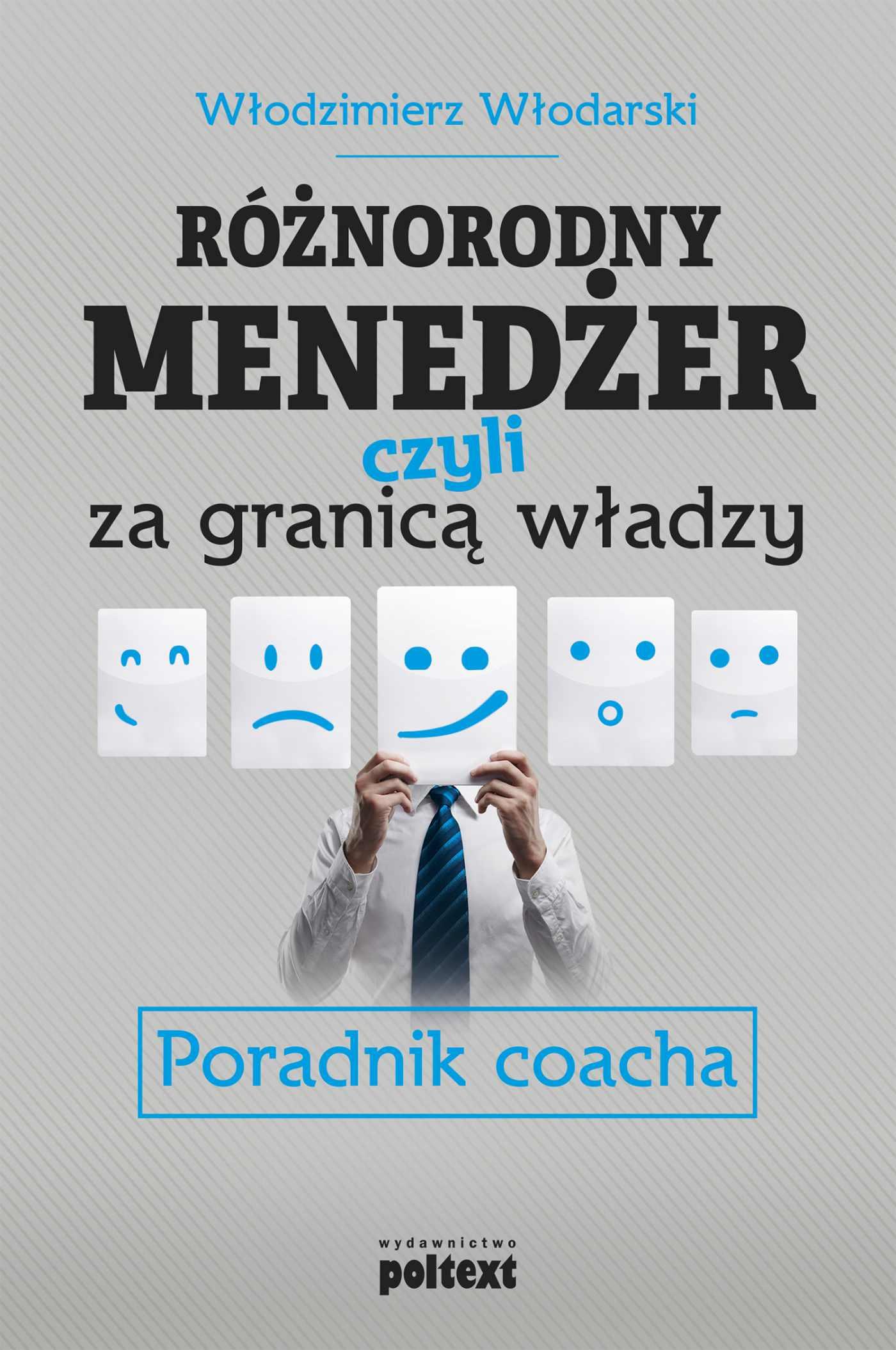 Różnorodny menedżer, czyli za granicą władzy. Poradnik coacha - Ebook (Książka EPUB) do pobrania w formacie EPUB