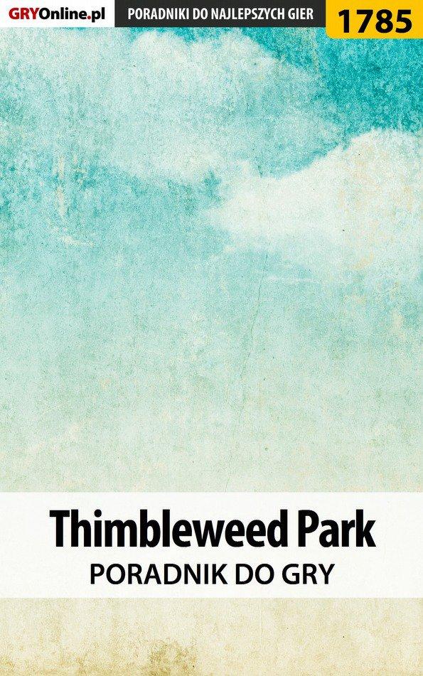 Thimbleweed Park - poradnik do gry - Ebook (Książka PDF) do pobrania w formacie PDF