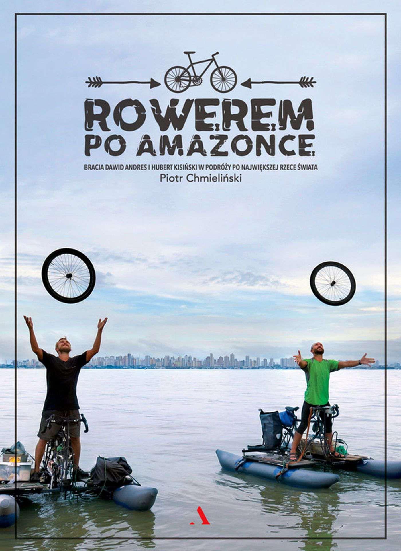Rowerem po Amazonce. Bracia Dawid Andres i Hubert Kisiński w podróży po największej rzece świata - Ebook (Książka EPUB) do pobrania w formacie EPUB