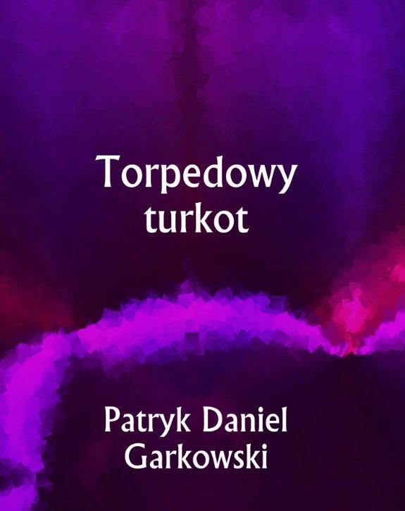 Torpedowy turkot - Ebook (Książka PDF) do pobrania w formacie PDF