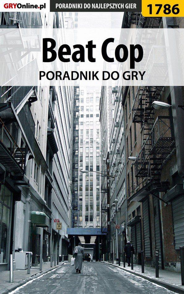 Beat Cop - poradnik do gry - Ebook (Książka PDF) do pobrania w formacie PDF