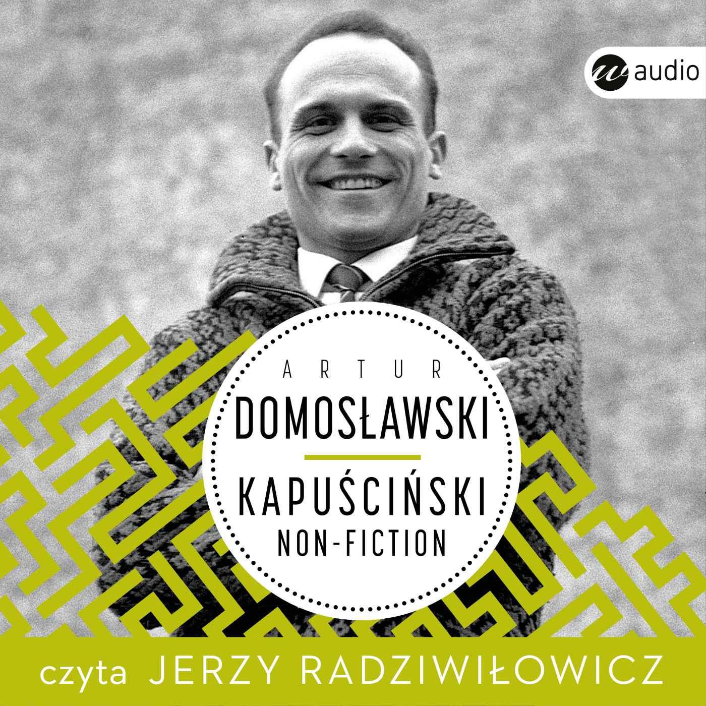 Kapuściński non-fiction - Audiobook (Książka audio MP3) do pobrania w całości w archiwum ZIP