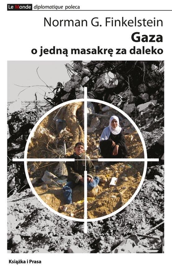 Gaza - o jedną masakrę za daleko - Ebook (Książka na Kindle) do pobrania w formacie MOBI