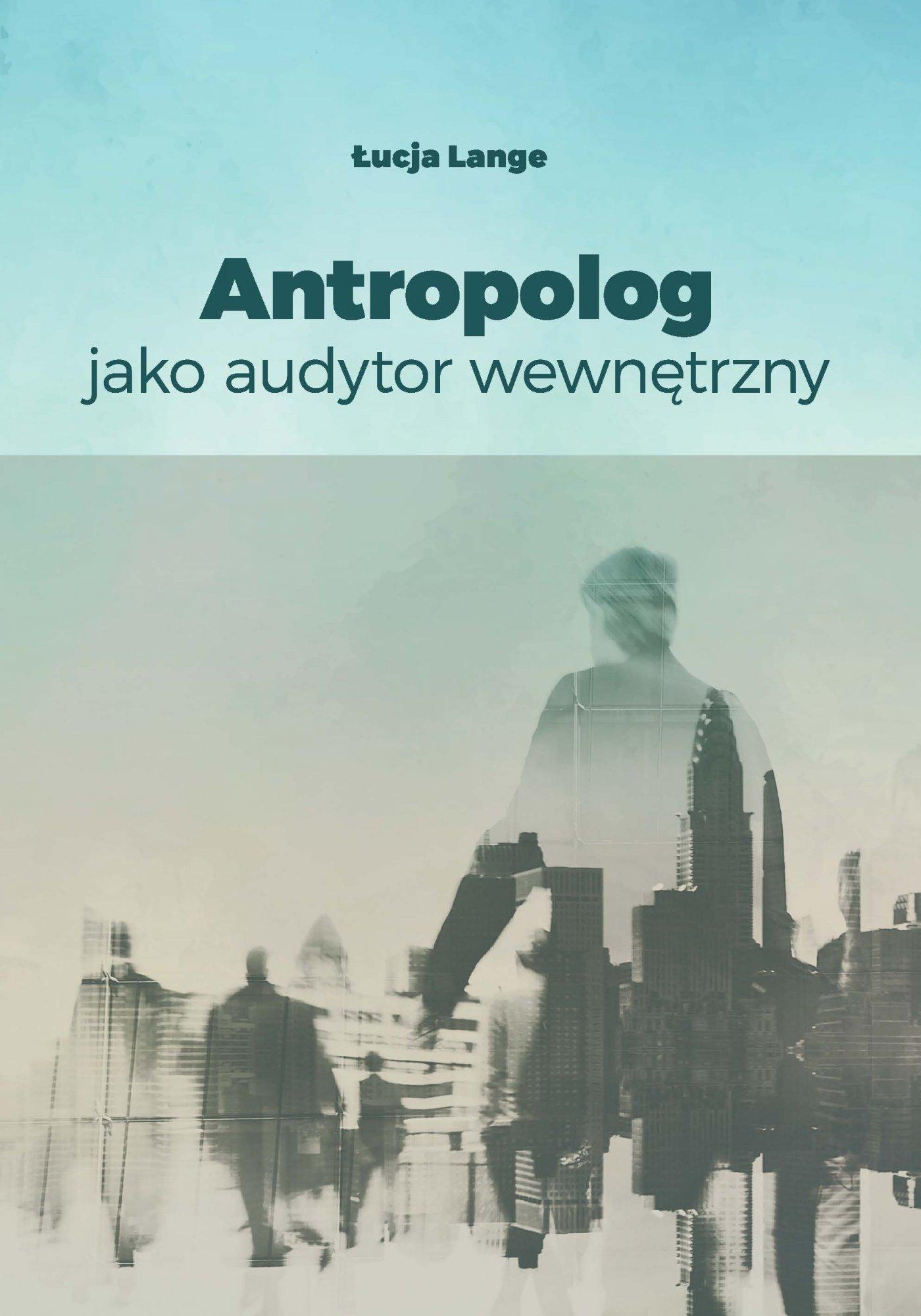 Antropolog jako audytor wewnętrzny - Ebook (Książka PDF) do pobrania w formacie PDF