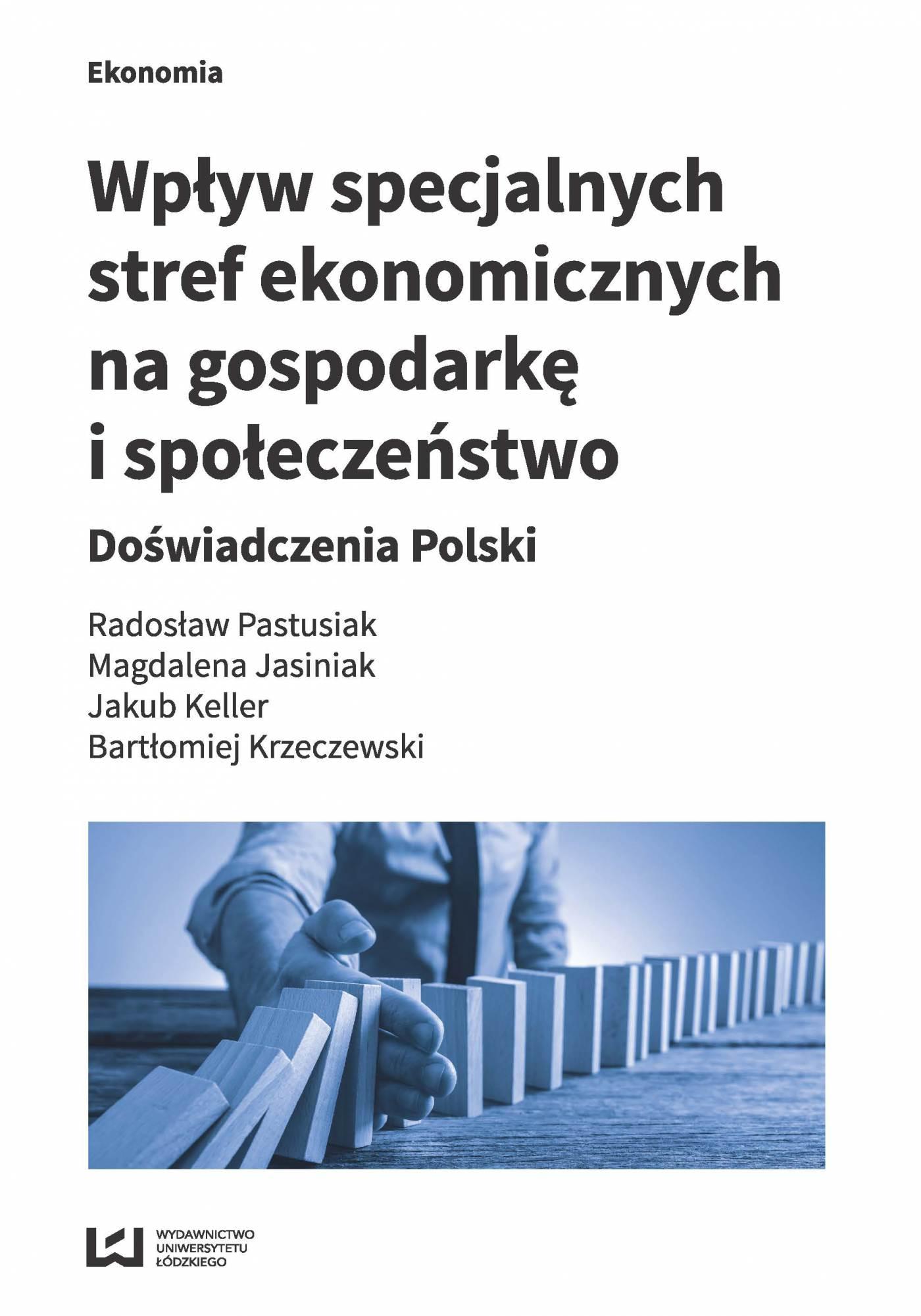 Wpływ specjalnych stref ekonomicznych na gospodarkę i społeczeństwo. Doświadczenia Polski - Ebook (Książka PDF) do pobrania w formacie PDF