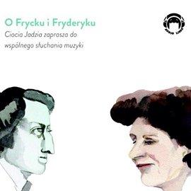 O Frycku i Fryderyku - Audiobook (Książka audio MP3) do pobrania w całości w archiwum ZIP