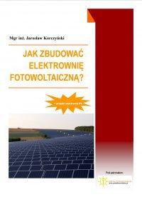 Jak zbudować elektrownię fotowoltaiczną? - Ebook (Książka PDF) do pobrania w formacie PDF
