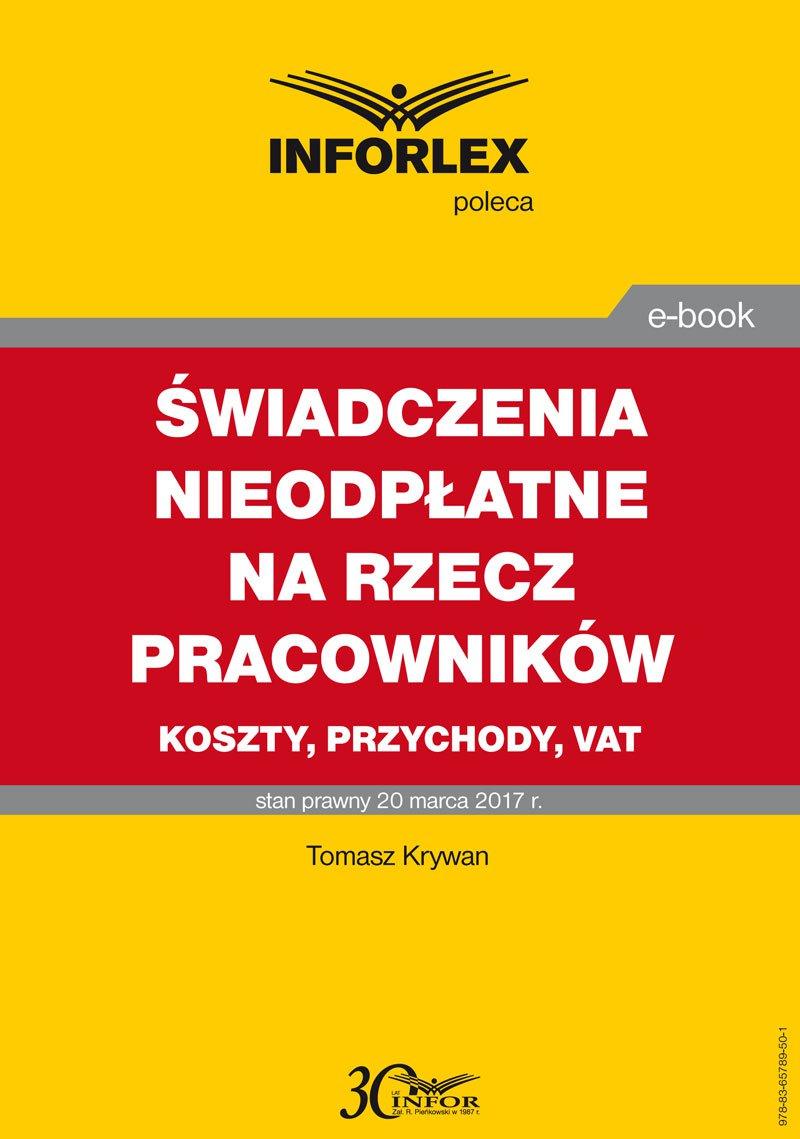 Świadczenia nieodpłatne na rzecz pracowników – koszty, przychody, VAT - Ebook (Książka PDF) do pobrania w formacie PDF