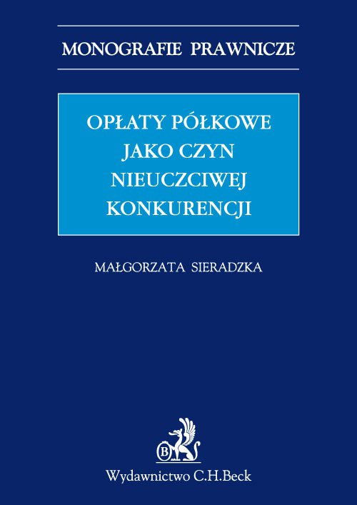 Opłaty półkowe jako czyn nieuczciwej konkurencji - Ebook (Książka PDF) do pobrania w formacie PDF