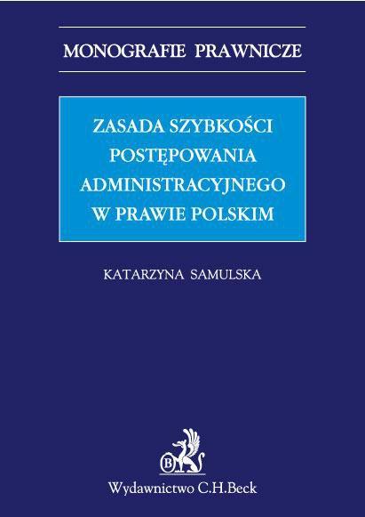 Zasada szybkości postępowania administracyjnego w prawie polskim - Ebook (Książka PDF) do pobrania w formacie PDF