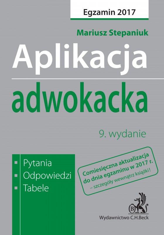 Aplikacja adwokacka. Pytania odpowiedzi tabele. Wydanie 9 - Ebook (Książka PDF) do pobrania w formacie PDF