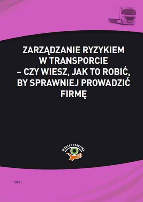 Zarządzanie ryzykiem w transporcie – czy wiesz, jak to robić, by sprawniej prowadzić firmę - Ebook (Książka PDF) do pobrania w formacie PDF