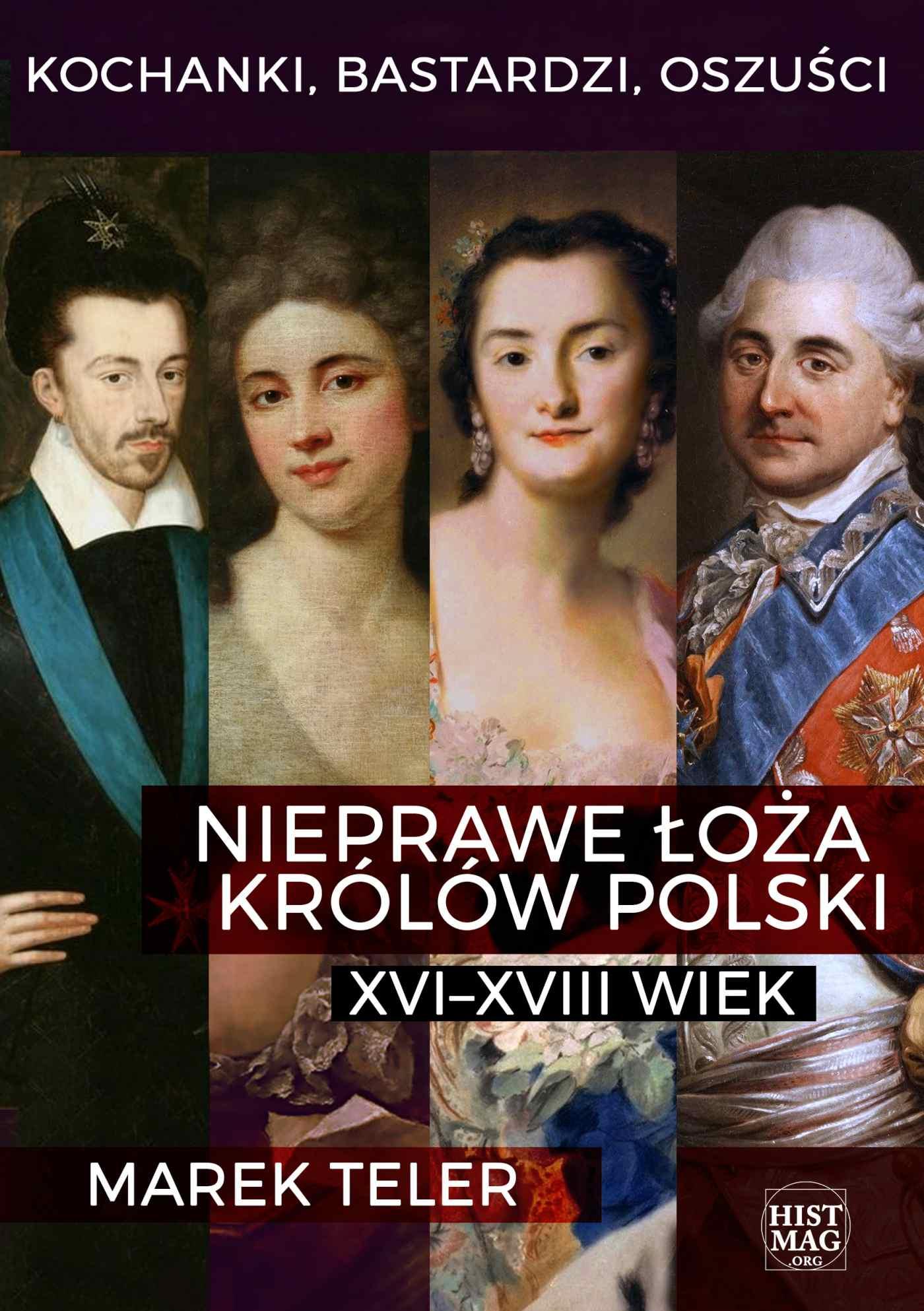 Kochanki, bastardzi, oszuści. Nieprawe łoża królów Polski: XVI–XVIII wiek - Ebook (Książka na Kindle) do pobrania w formacie MOBI