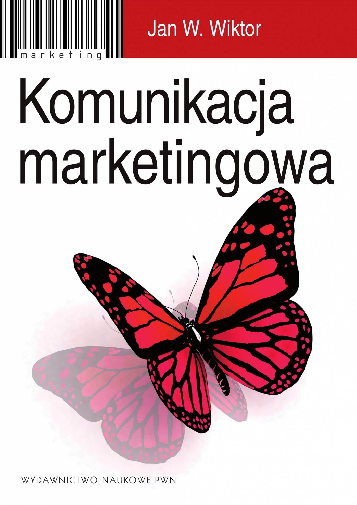 Komunikacja marketingowa. Modele, struktury, formy przekazu - Ebook (Książka na Kindle) do pobrania w formacie MOBI