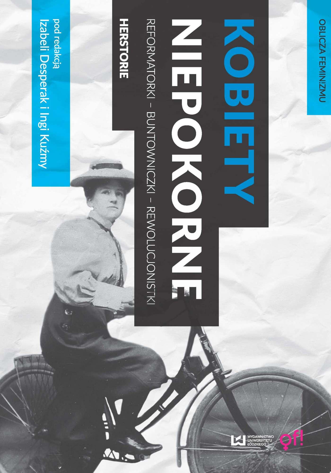 Kobiety niepokorne. Reformatorki - buntowniczki - rewolucjonistki. Herstorie - Ebook (Książka PDF) do pobrania w formacie PDF