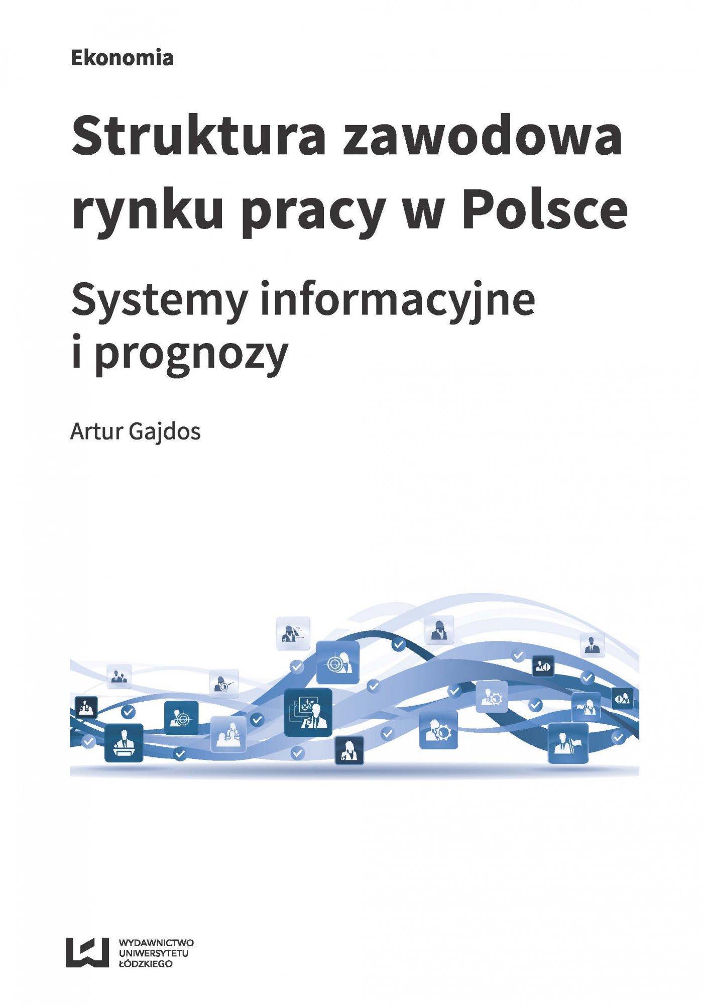 Struktura zawodowa rynku pracy w Polsce. Systemy informacyjne i prognozy - Ebook (Książka PDF) do pobrania w formacie PDF