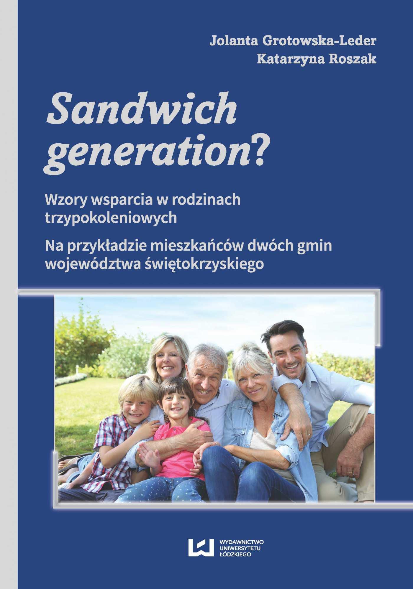 Sandwich generation? Wzory wsparcia w rodzinach trzypokoleniowych. Na przykładzie mieszkańców dwóch gmin województwa świętokrzyskiego - Ebook (Książka PDF) do pobrania w formacie PDF