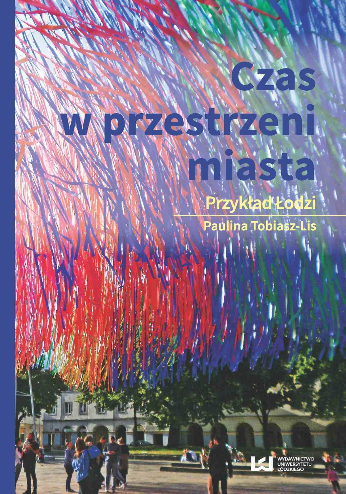 Czas w przestrzeni miasta. Przykład Łodzi - Ebook (Książka PDF) do pobrania w formacie PDF