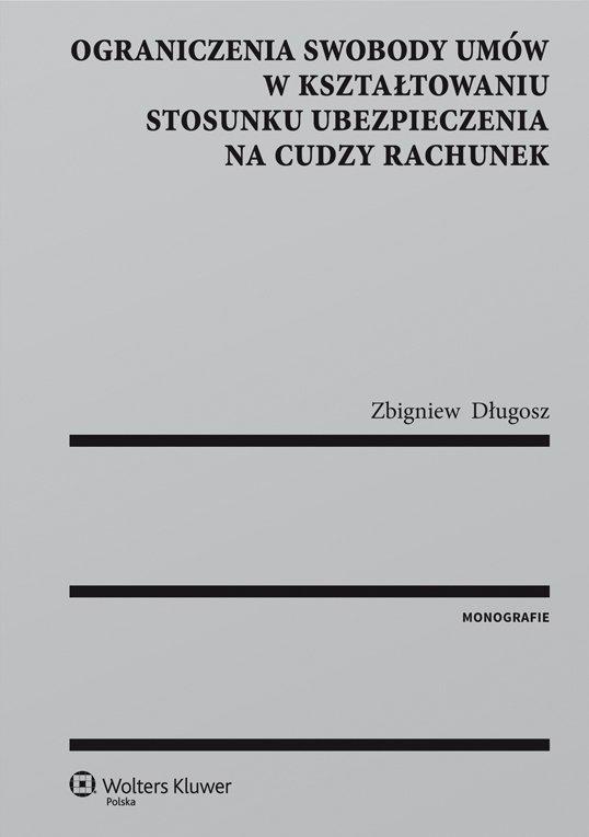 Ograniczenia swobody umów w kształtowaniu stosunku ubezpieczenia na cudzy rachunek - Ebook (Książka PDF) do pobrania w formacie PDF