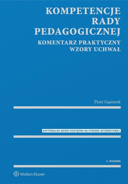 Kompetencje rady pedagogicznej. Komentarz praktyczny. Wzory uchwał z serii MERITUM - Ebook (Książka PDF) do pobrania w formacie PDF