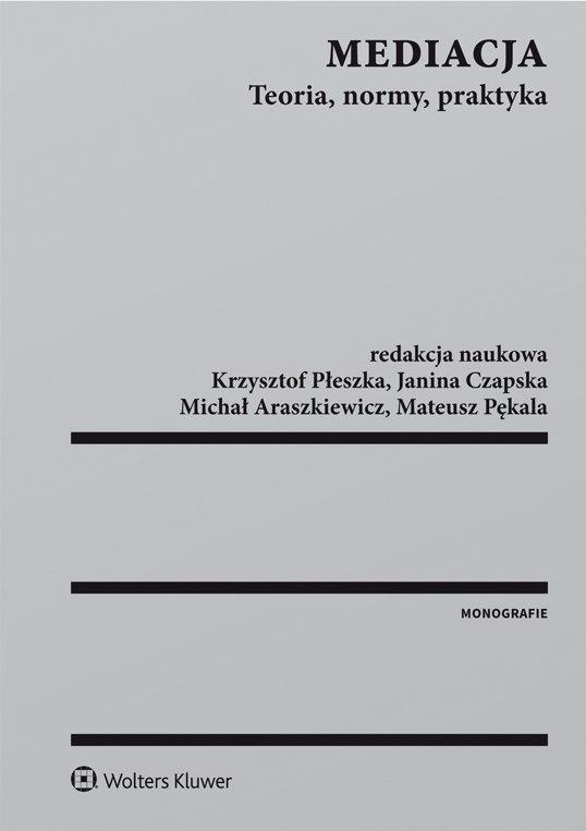 Mediacja. Teoria, normy, praktyka - Ebook (Książka PDF) do pobrania w formacie PDF