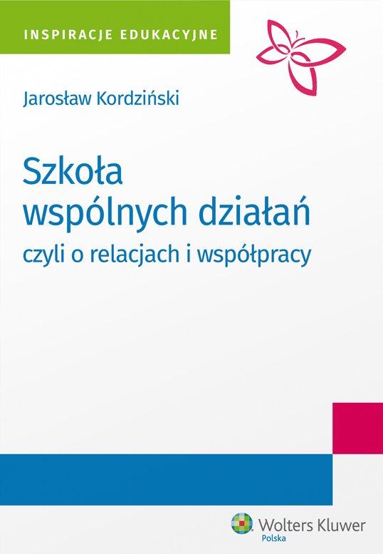 Szkoła wspólnych działań, czyli o relacjach i współpracy - Ebook (Książka PDF) do pobrania w formacie PDF