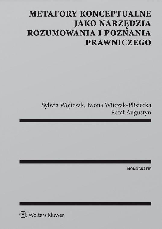 Metafory konceptualne jako narzędzia rozumowania i poznania prawniczego - Ebook (Książka PDF) do pobrania w formacie PDF