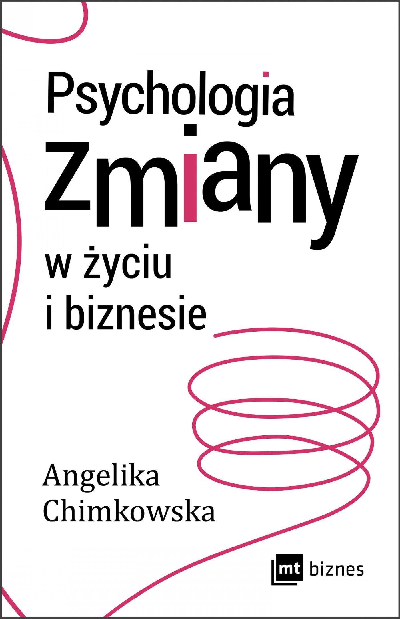 Psychologia zmiany w życiu i biznesie - Ebook (Książka na Kindle) do pobrania w formacie MOBI