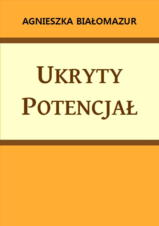 Ukryty potencjał - Ebook (Książka PDF) do pobrania w formacie PDF