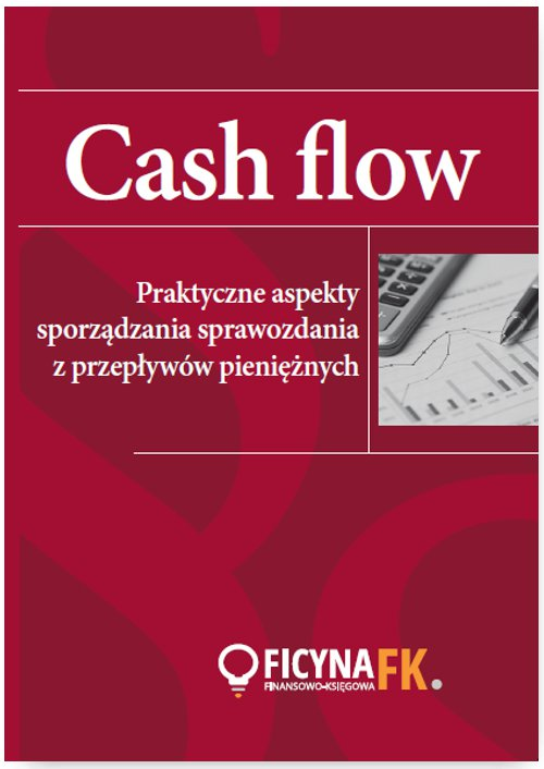 Cash flow. Praktyczne aspekty sporządzania sprawozdania z przepływów pieniężnych - Ebook (Książka PDF) do pobrania w formacie PDF