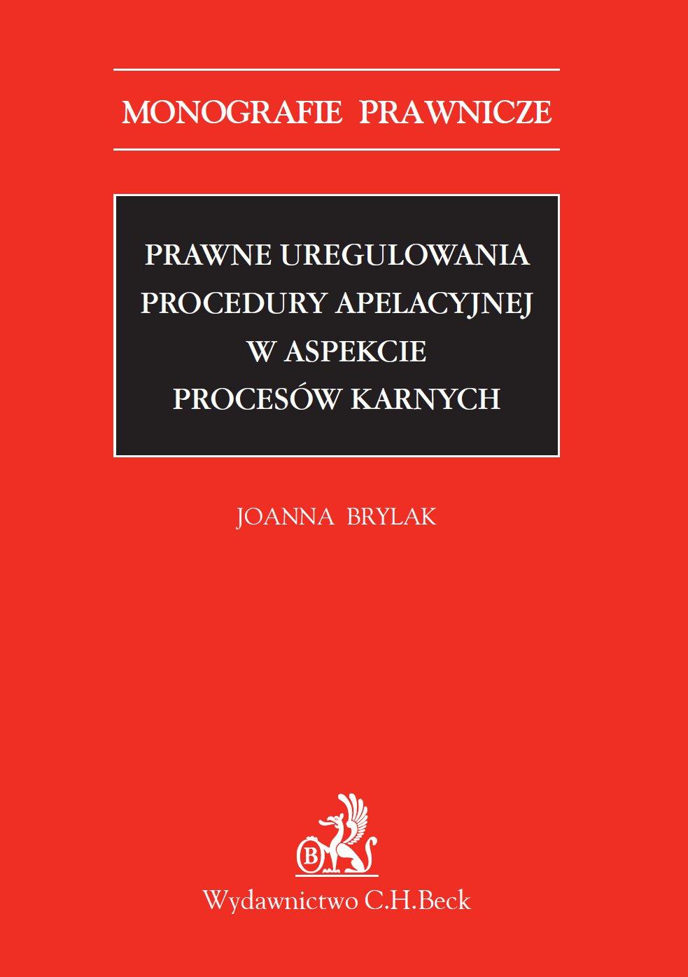 Prawne uregulowania procedury apelacyjnej w aspekcie procesów karnych - Ebook (Książka PDF) do pobrania w formacie PDF