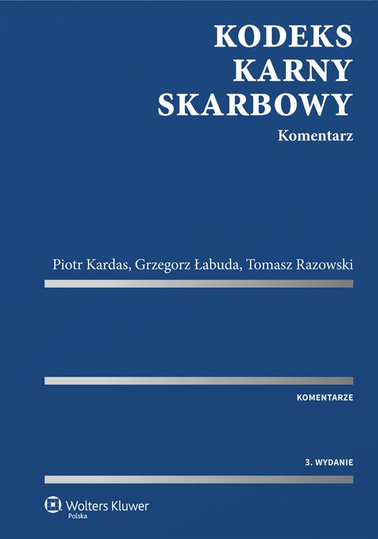 Kodeks karny skarbowy. Komentarz - Ebook (Książka PDF) do pobrania w formacie PDF