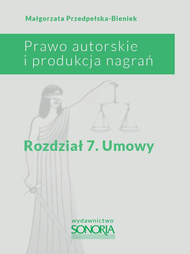 Prawo autorskie i produkcja nagrań. Rozdział 7. Umowy - Ebook (Książka PDF) do pobrania w formacie PDF