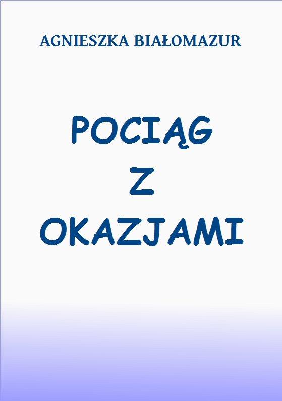 Pociąg z okazjami - Ebook (Książka PDF) do pobrania w formacie PDF